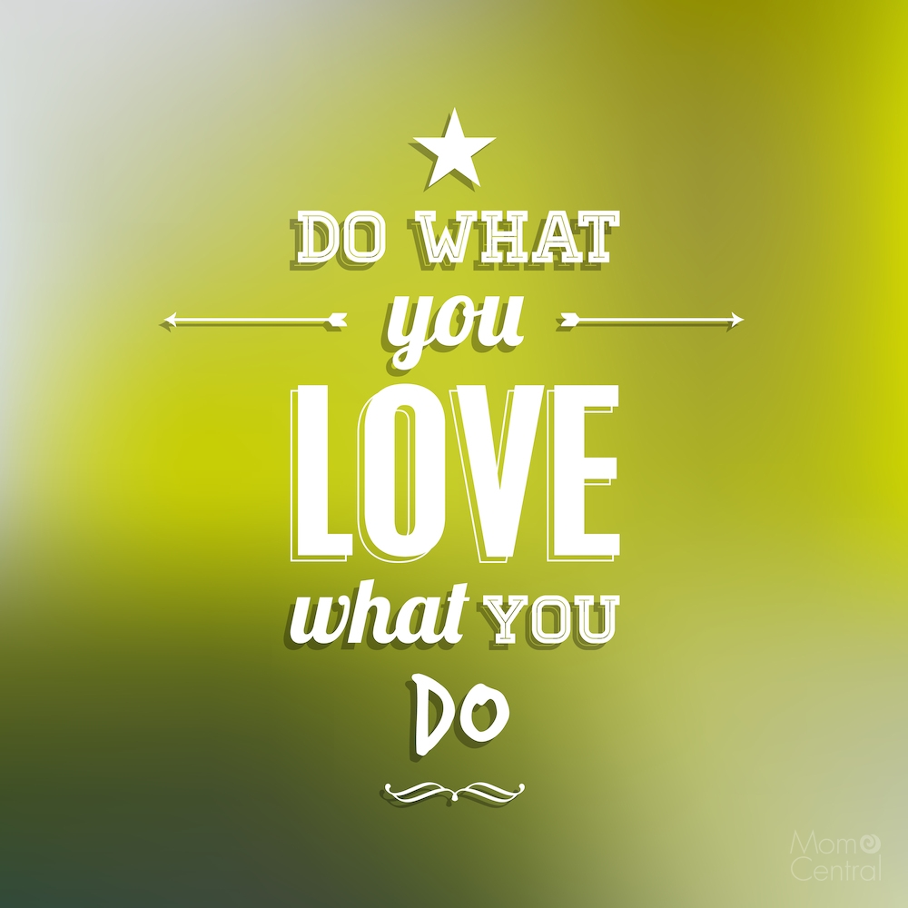 Do Ehat You Love What You Do