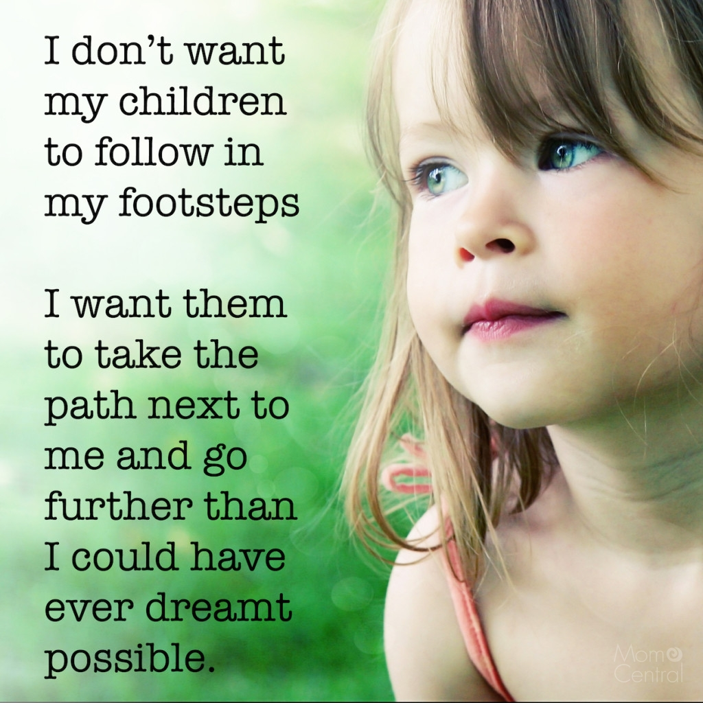 Kids Dont Need To Follow Politics To >> I Don T Want My Children To Follow In My Footsteps Mom Central